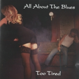 AllAboutTheBlues-TooTired